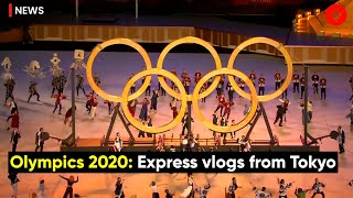 Tokyo Olympics 2020 | Day 1: Express vlogs from Tokyo