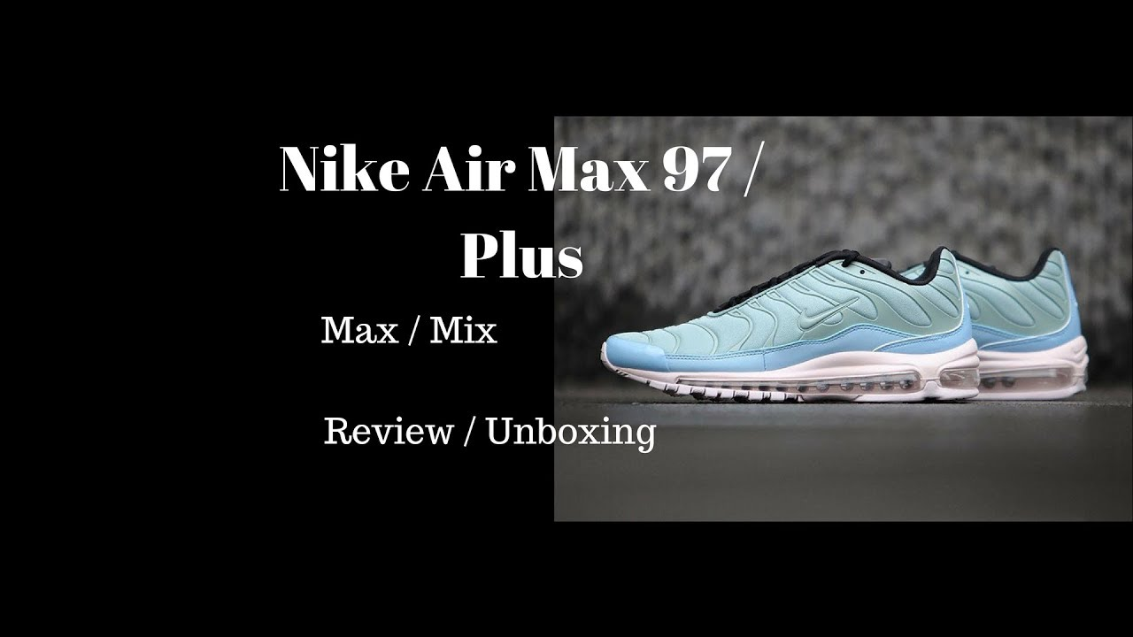 Nike Air Max 97 Plus Max Mix Unboxing Review