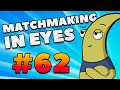 CS:GO - MatchMaking in Eyes #62