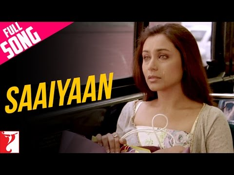 Saaiyaan - Full Song | Ta Ra Rum Pum | Saif Ali Khan | Rani Mukerji
