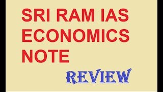 SRI RAM IAS ECONOMY NOTES--- REVIEW