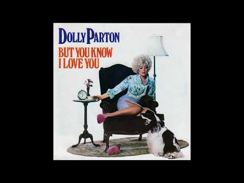 Dolly Parton - But You Know That I Love You