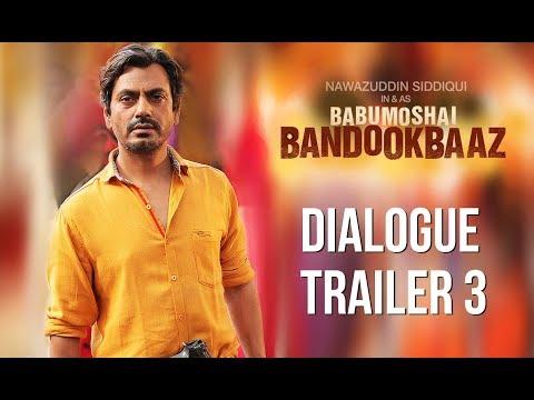 Babumoshai Bandookbaaz | Dialogue Trailer...