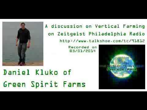 Daniel Kluko of @GreenSpiritFarm on Vertical Farming (Zeitgeist Philadelphia Radio)
