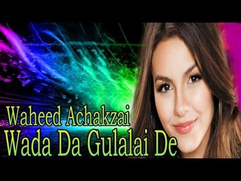 Waheed Achakzai - Wada Da Gulalai De