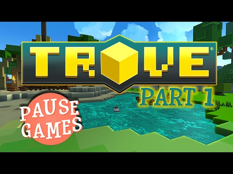 PAUSE / Trove / Part 1 (Xbox One MMO Game Play Video)