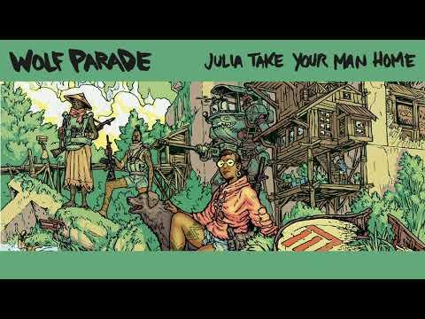 Wolf Parade - Julia Take Your Man Home