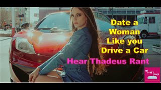 Modern Romance | Dating a Woman is Like Driving a Car - Sir Thadeus Speaks | My Comfy Couch