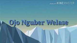 NELLA KHARISMA - Ojo Nguber Welase ( lirik )