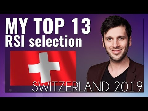 Eurovision Switzerland 2019 - My Top 13 with rating (RSI internal selection)