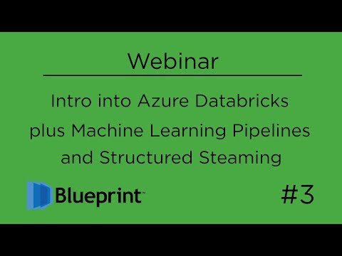 Intro Into Azure Databricks Plus Machine Learning Pipelines And