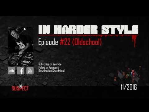 In Harder Style - Episode #22 (Oldschool) (11/2016)