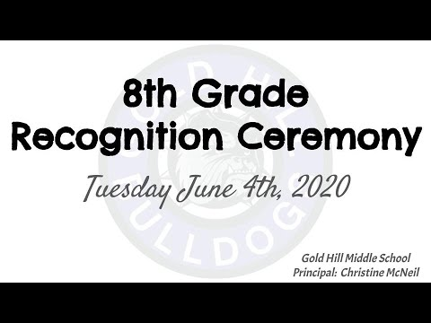 Gold Hill Middle School - 8th Grade Recognition Ceremony