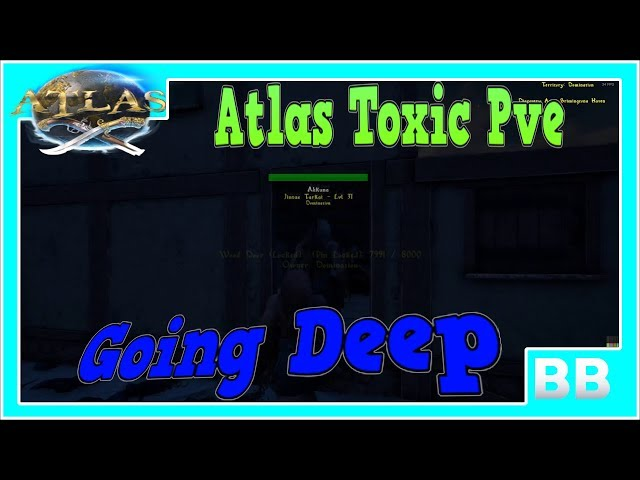 Atlas Toxic Pve Going Deep Exploits and Glitches The End of An Era