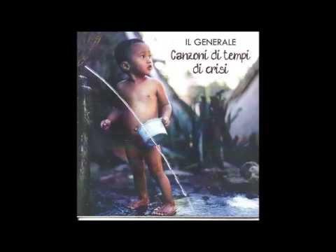 IL GENERALE - CANZONI DI TEMPI DI CRISI (Mix Album - 2015)