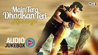 Main Tera Dhadkan Teri - Bollywood Love Songs - Audio Jukebox - Full Songs Non Stop