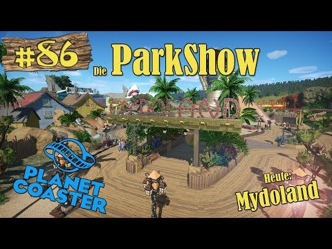 Planet Coaster: Die ParkShow #86 - Mydoland! [LET'S SHOW] [PARKSHOW] [DEUTSCH]