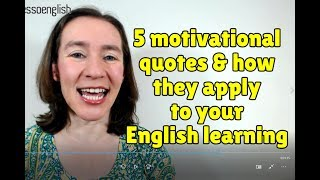 5 motivational quotes & how they apply to your English learning