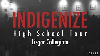 INDIGENIZE High School Tour (Episode 5) Lisgar Collegiate