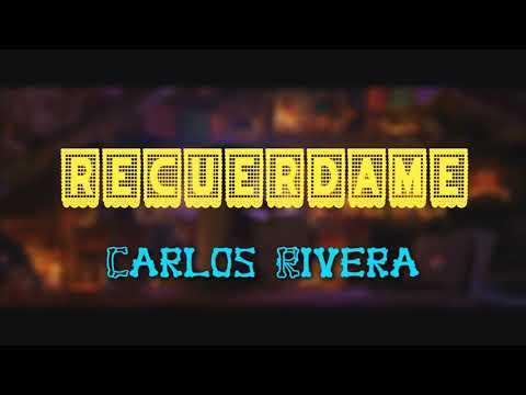Recuérdame - Carlos Rivera (letra) Coco