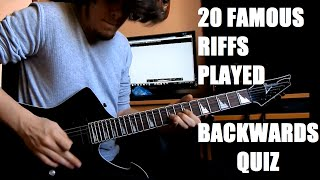 20 Famous Riffs Played Backwards QUIZ