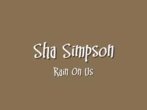 Sha Simpson - Rain On Us