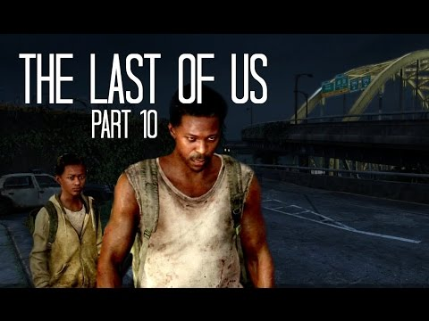 The Last of Us (Part 10) Bridge over troubled water