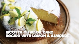Ricotta Olive Oil Cake Recipe with Lemon and Almonds