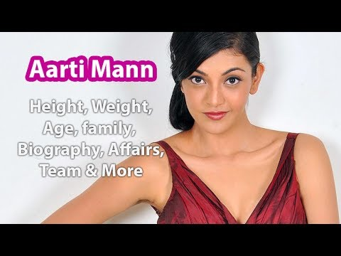 Aarti Mann Age, Height, Weight, Family, Husband & Wiki
