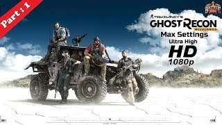 Ghost Recon Wildlands | Ultra High Graphics Settings | Gameplay Part 1 | Hindi