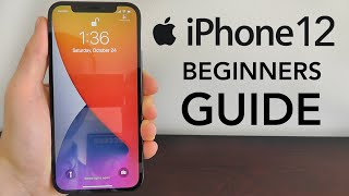 iPhone 12 - Complete Beginners Guide