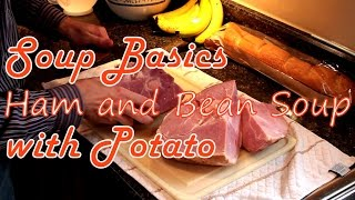Ham And Bean Soup With Potatoes - Bravo Charlie's Episode 4