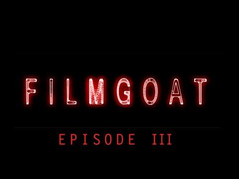 FILMGOAT - EPISODE III (11/17/2015)
