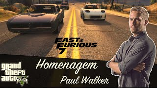 GTA 5 - HOMENAGEM A PAUL WALKER !