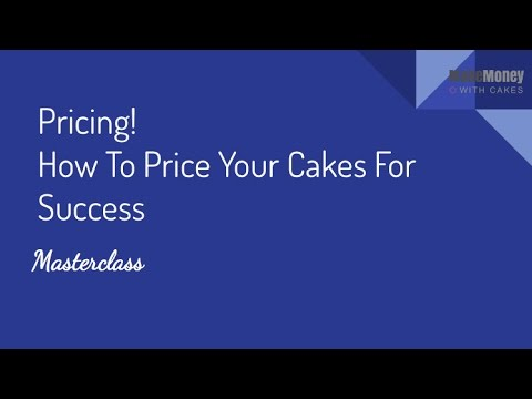 Pricing! How to Price Your Cakes For Success