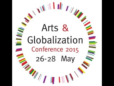 Arts & Globalization Conference 26.-28. May 2015.