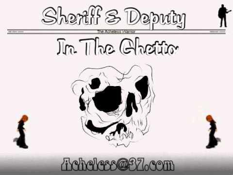 Sheriff & Deputy - In The Ghetto