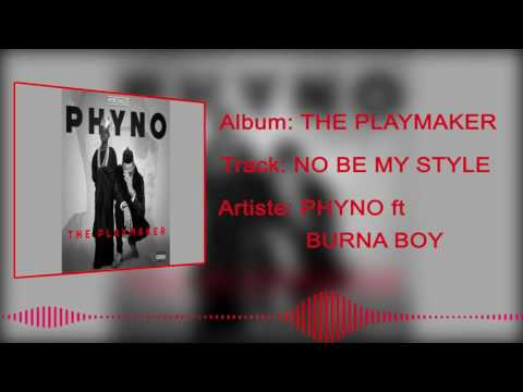 Phyno – No Be My Style [Official Audio] ft. Burnaboy