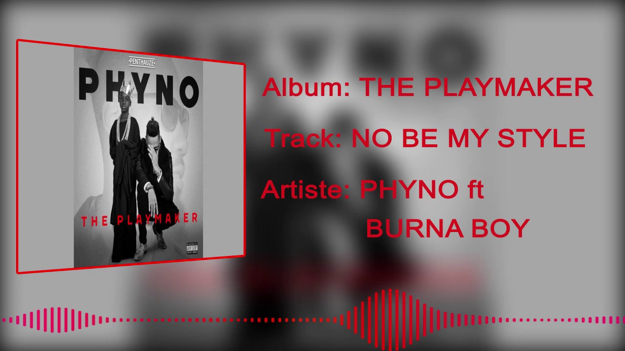 Phyno - No Be My Style [Official Audio] ft. Burnaboy