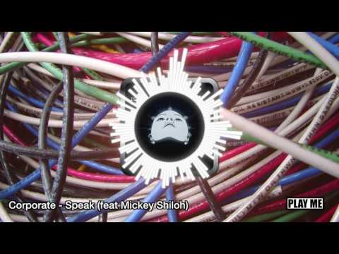 Corporate - Speak ft. Mickey Shiloh