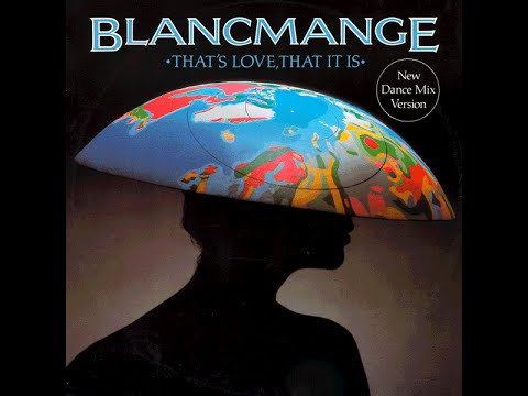 Blancmange - That's Love, That It Is (New Dance Mix) 1983