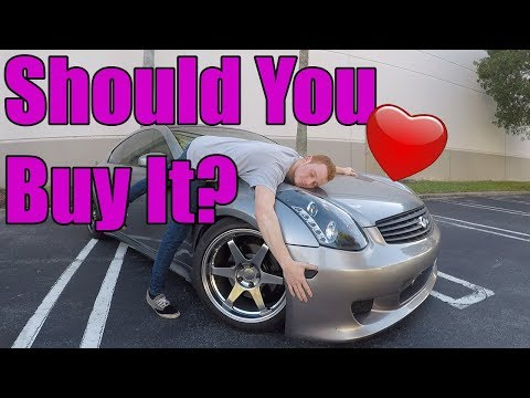 Why you SHOULD BUY an Infiniti G35