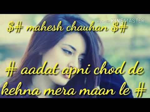 Aadat Apni Chod De Whatsapp Status Video