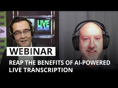 Reap the benefits of AI-powered live transcription