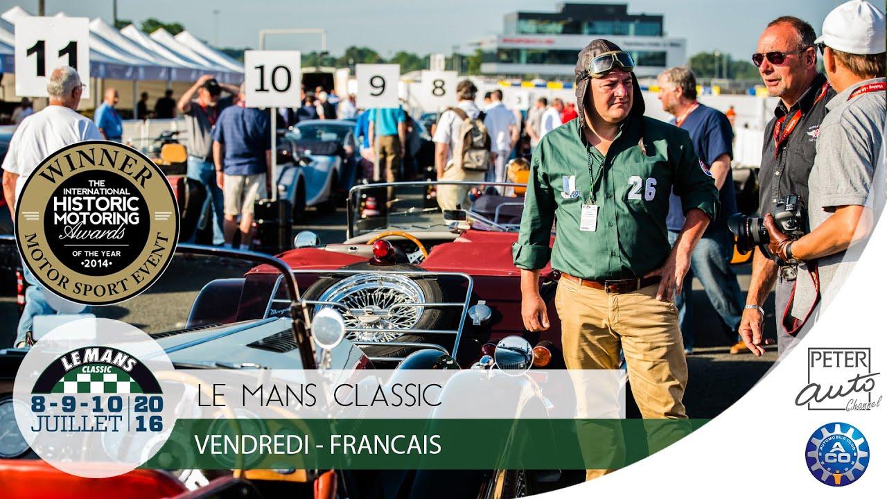 Le Mans Classic 2016 Resume Vendredi Francais Youtube