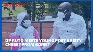 Dp Ruto meets young poet Vasity Chebet from Bomet, establishes a chicken farm for her parents