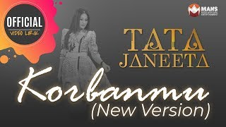 Gambar cover Tata Janeeta - Korbanmu (New Version) - (Official Lyrics Video)