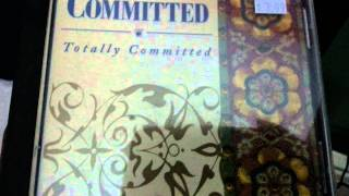 """Committed - """"totally committed"""""""