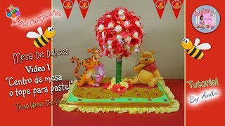 Preparando mesa de dulces 1- centro de mesa o tope para pastel Winnie the pooh