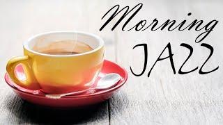 Good Morning JAZZ  - Relaxing Background Bossa Nova JAZZ Playlist - Have a Nice Day!